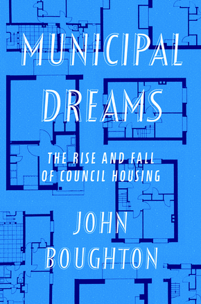 Municipal Dreams - the rise and fall of council housing.png