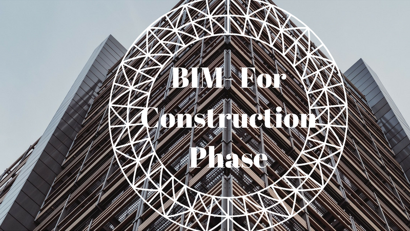 BIM for Construction Phase.png